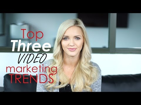 Video Marketing Trends for 2018