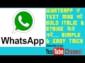 Whatsapp text msg का font style(Bold,Italic&Strike) केसै change  करे.