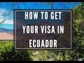 How to get a Visa in Ecuador – Apply for a Resident Visa Ecuador