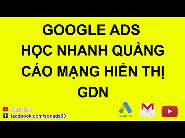[SON ADS] Thiết Lập Chiến Dịch Quảng Cáo Mạng Hiển Thị, Những Lưu ý về quảng cáo Google shopping 2020