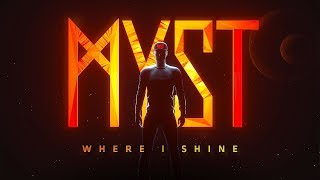 MYST - Where I Shine (Official Audio)