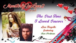 Lisa Angelle Feat. Ron Perlman The First Time I Loved Forever