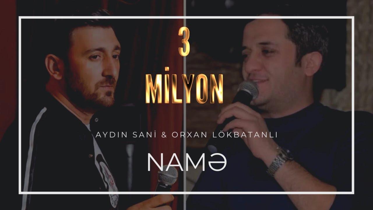 Orxan Lökbatanlı  & Aydın Sani - Namə