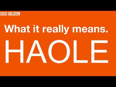HAOLE. What it really means in Hawaii.