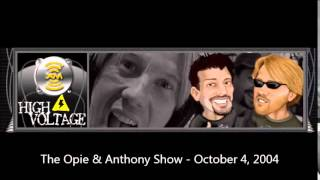 The Opie & Anthony Show - October 4, 2004 (Full Show)