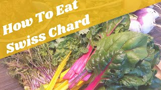 BEST WAY TO EAT SWISS CHARD
