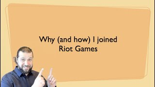 Why (and how) I joined Riot Games