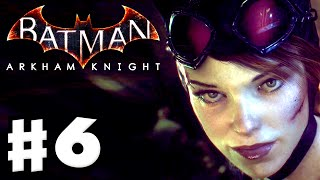 Batman: Arkham Knight - Gameplay Walkthrough Part 6 - Catwoman Kidnapped! (PC)