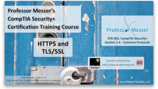 HTTPS and TLS/SSL - CompTIA Security+ SY0-301: 1.4