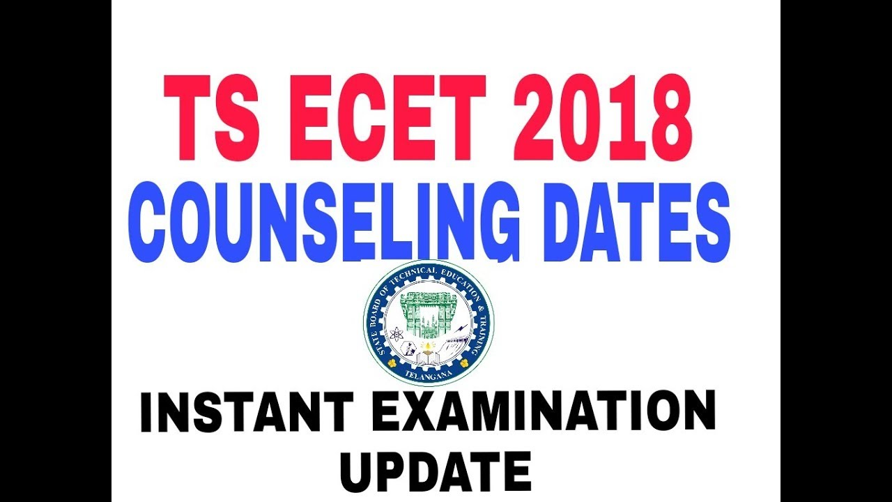 TS ECET 2018 COUNSELING DATES | INSTANT EXAMINATION UPDATE