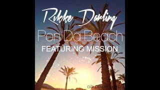 Rikke Darling - Pon Da Beach (feat. Mission)