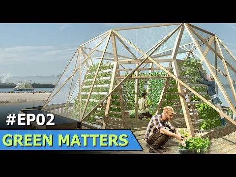 Greenhouse Barge | Amazon School | Israel Dung Power | Green Matters | Episode 2