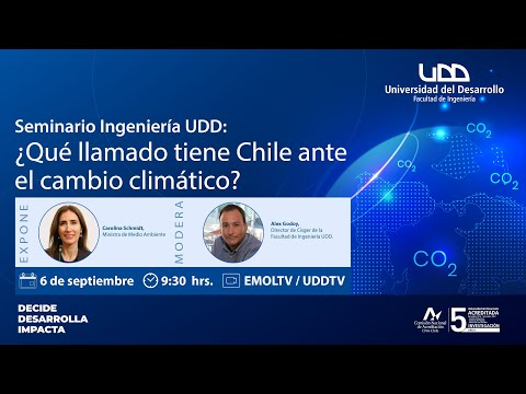 Seminario Ingeniería UDD   ¿Qué llamado tiene Chile ante el cambio climático?
