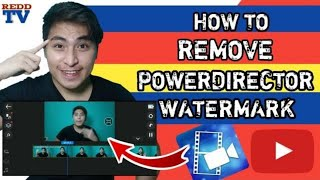 How To Remove Watermark in PowerDirector Video Editor on Moblie Phone 2020 | TAGALOG