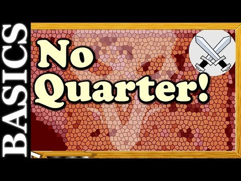Back to Basics - No Quarter!