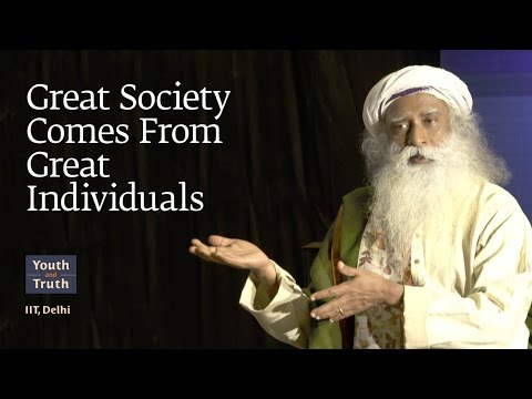 Great Society Comes From Great Individuals - IIT Delhi Students with Sadhguru, 2017