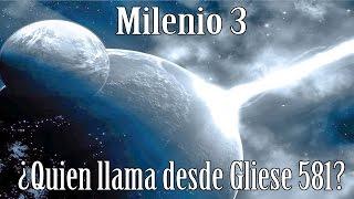 Milenio 3 - ¿Quién está llamando desde Gliese 581?