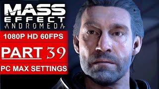 MASS EFFECT ANDROMEDA Gameplay Walkthrough Part 39 [1080p HD 60FPS PC] - Alec Ryder Final Memory