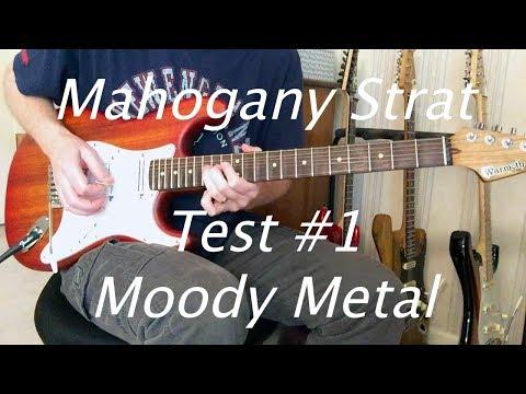 Mahogany Strat Test #1 - Moody Metal