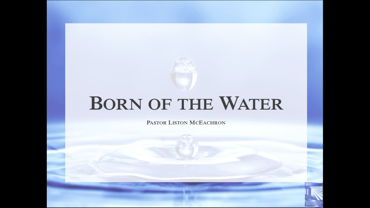 Born of the Water - Sunday Morning - May 17, 2020 - Pastor McEachron
