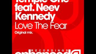 Temple One feat. Neev Kennedy - Love The Fear (Original Mix)