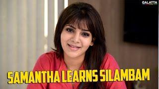Samantha learns Silambam
