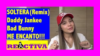 Soltera Remix - Lunay X Daddy Yankee X Bad Bunny (Video Oficial) REACCION REACTIVA
