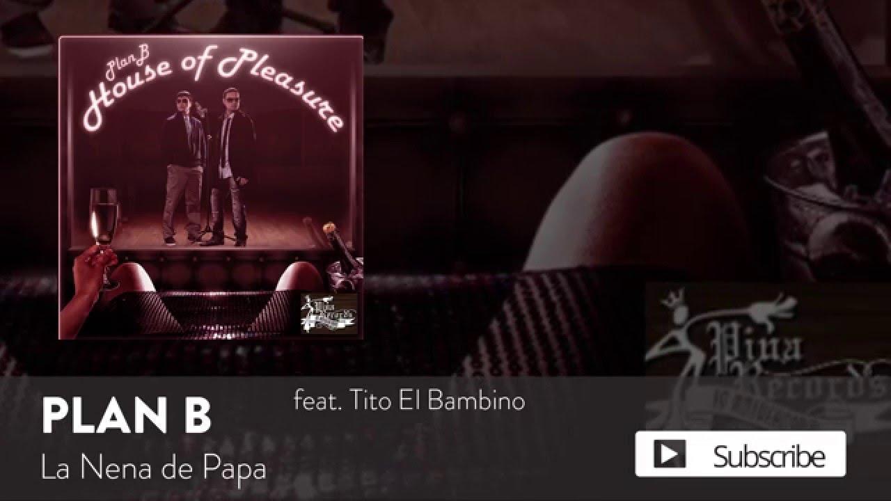 Plan B - La Nena de Papa ft. Tito