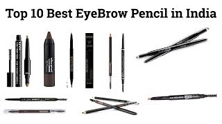 Top 10 Best EyeBrow Pencil in India | Best Eyebrow products in India