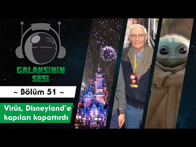 EP 51 - Virüs, Disneyland'e kapıları kapattırdı