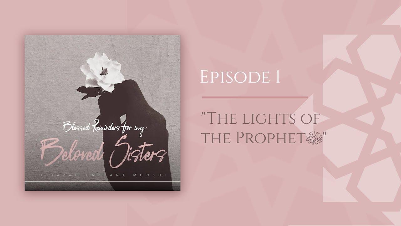 Blessed Reminders For My Beloved Sisters | Ustazah Farhana Munshi | Episode 1
