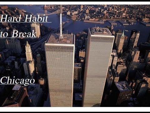 Chicago - Hard Habit to Break (World Trade Center Tribute)