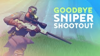 GOODBYE SNIPER SHOOTOUT! (Fortnite Battle Royale)