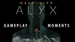 Half-Life: Alyx - Gameplay Moments