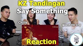 KZ Tandingan - Say Something | Reaction Video - Aussie Asians 谭定安 单曲纯享《歌手2018》第7期 Singer 2018 歌手官方频道