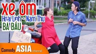 Hài Hoài Linh Xe Ôm và Bà Bầu Nam Thư ft Nhật Cường   HAI LÚA DÙNG ĐIỆN THOẠI