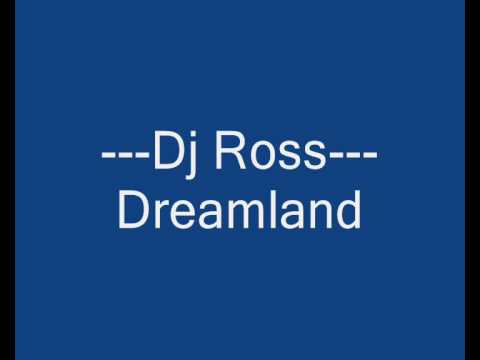 Dj Ross  Dreamland