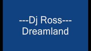 Dj Ross - Dreamland