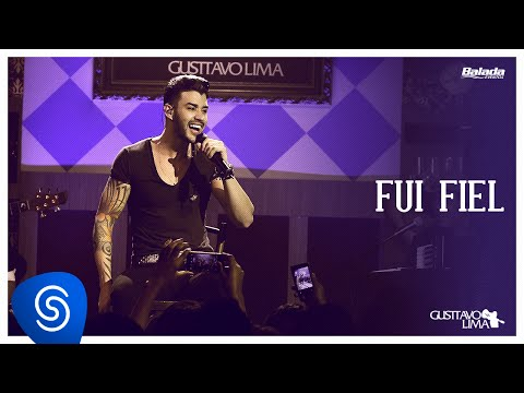 Gusttavo Lima - Fui Fiel (Buteco do Gusttavo Lima)