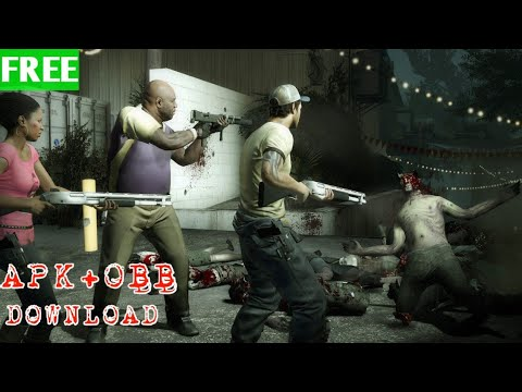 LEFT 4 DEAD 2 APK+OBB For Any Mobile Devices No Root Needed