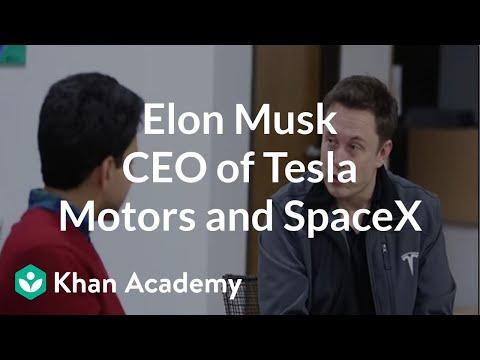 Elon Musk - CEO of Tesla Motors and SpaceX | Entrepreneurship | Khan Academy