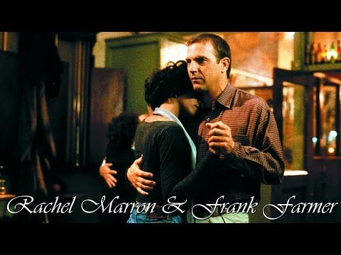 Rachel Marron & Frank Farmer (The Bodyguard)