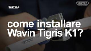 Come installare Wavin Tigris K1