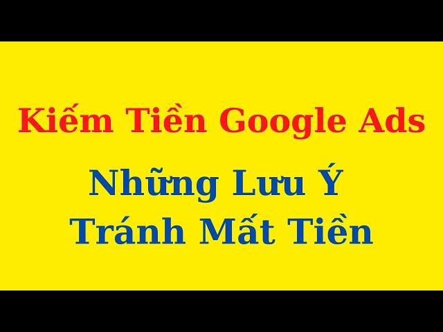 [Cộng Đồng Affiliate Việt Nam] Kiếm Tiền Với Google Ads – Đối sánh từ khóa trong quảng cáo google và những lưu ý quan trọng