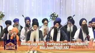 Simran Jaap 2015 - Bhai Jagpal Singh AKJ at Gurdwara Guru Harrai Sahib Ji West Bromwich