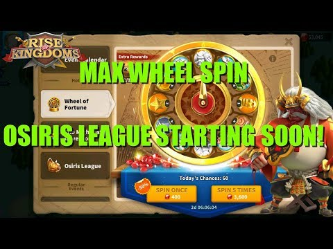 Max Wheel Spin - Osiris League starting soon so let's chat! - Rise of kingdoms
