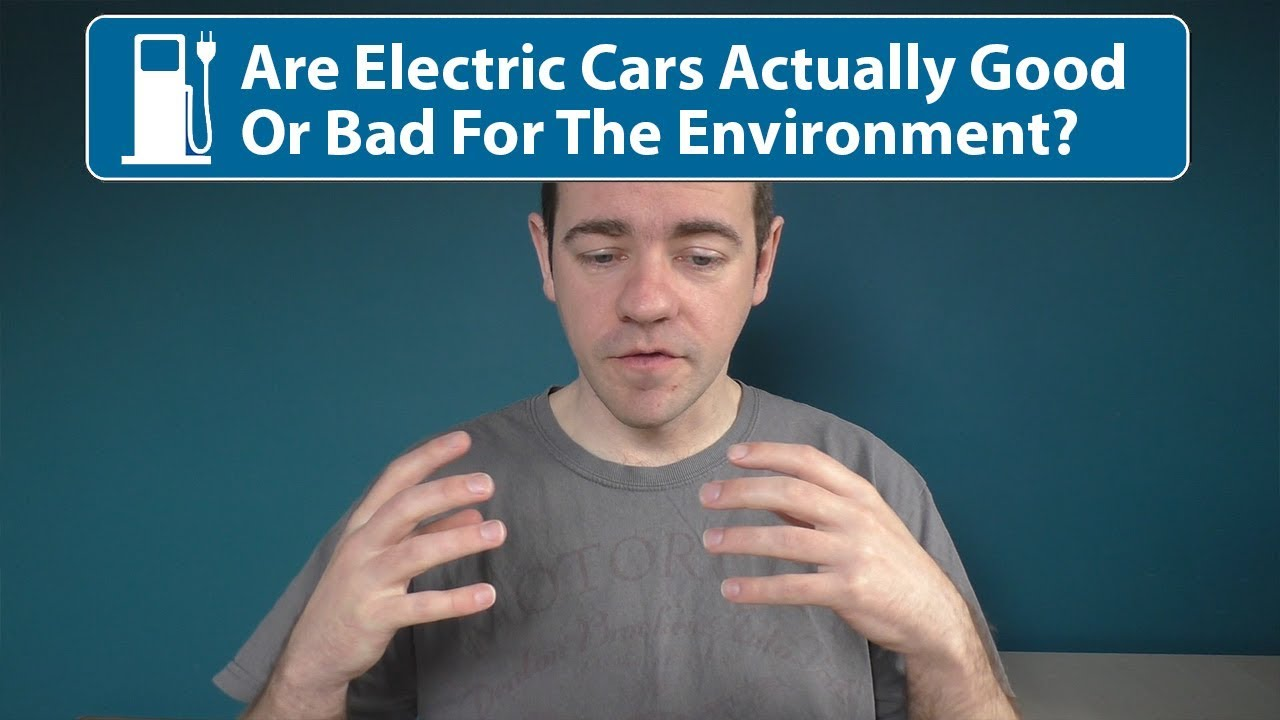 Are Electric Cars Good For The Environment?