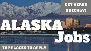 How To FIND A JOB In ALASKA