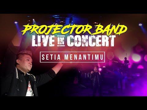 Projector Band - Setia Menantimu (Live in Concert) HD
