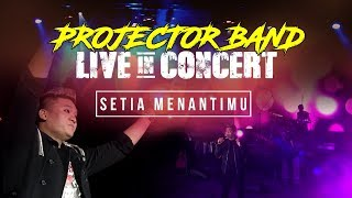 Projector Band Setia Menantimu Live in Concert HD
